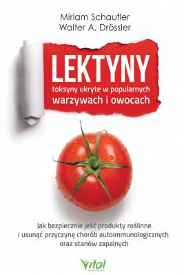 okładka Lektyny - toksyny ukryte w popularnych warzywach i owocach - PDF, Ebook | Schaufler Miriam