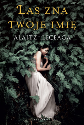 okładka LAS ZNA TWOJE IMIĘ, Ebook | ALAITZ LECEAGA