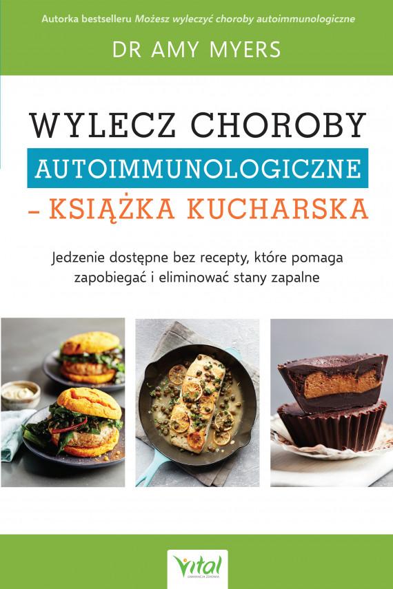 okładka Wylecz choroby autoimmunologiczne – książka kucharska - PDFebook | PDF | Myers Amy