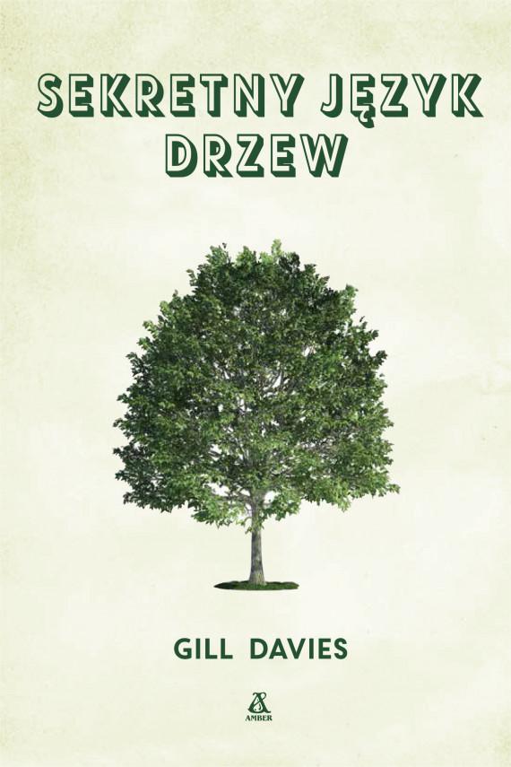 okładka Sekretny język drzewebook | EPUB, MOBI | Irena Kołodziej, Gill Davies