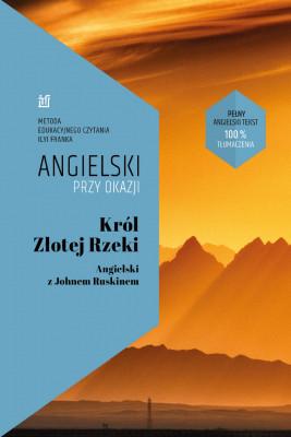 okładka Król Złotej Rzeki. Angielski z Johnem Ruskinem, Ebook | Ilya Frank, John  Ruskin
