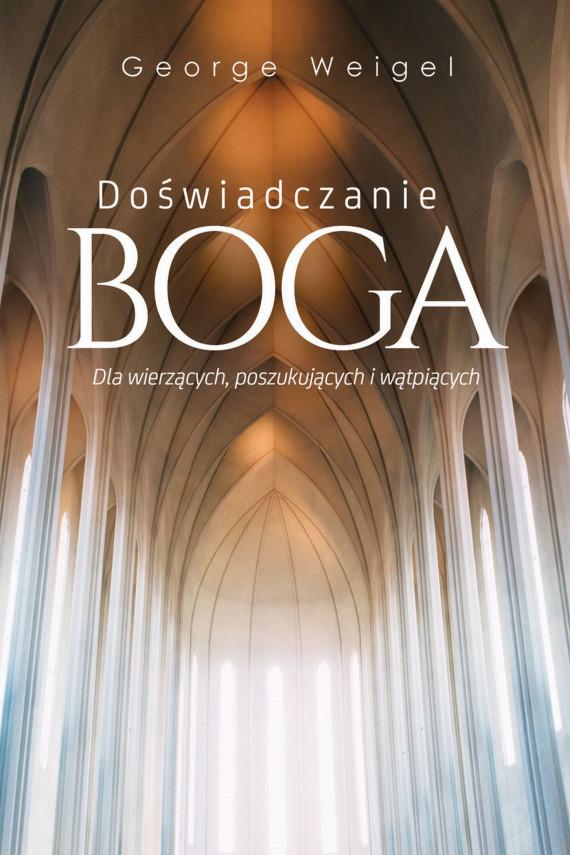 okładka Doświadczanie Bogaebook | EPUB, MOBI | George Weigel