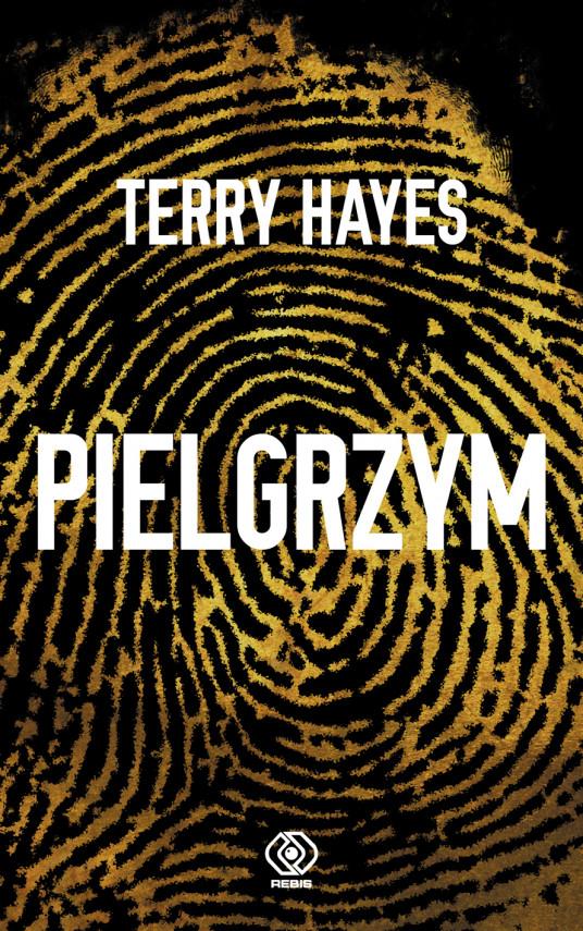 okładka Pielgrzymebook | EPUB, MOBI | Terry Hayes, Maciej Szymański, Agnieszka Horzowska