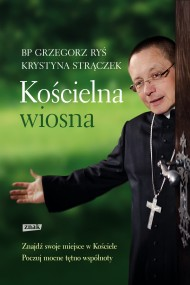 okładka Kościelna wiosna. Ebook | EPUB,MOBI | Krystyna Strączek, bp Grzegorz Ryś