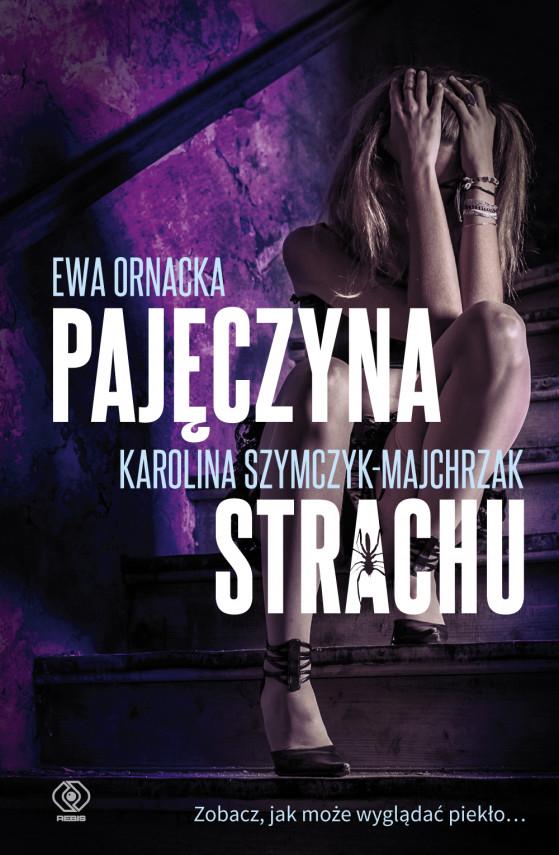 okładka Pajęczyna strachuebook   EPUB, MOBI   Ewa Ornacka, Karolina Szymczyk-Majchrzak, Małgorzata Chwałek