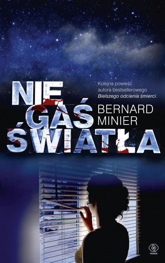 okładka Nie gaś światłaebook | EPUB, MOBI | Bernard Minier, Monika Szewc-Osiecka, Elżbieta Bandel
