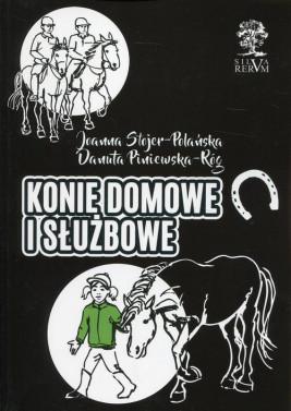 okładka Konie domowe i służbowe, Ebook | Joanna  Stojer-Polańska, Danuta Piniewska-Róg