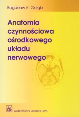 okładka Anatomia czynnościowa ośrodkowego układu nerwowego, Ebook | Bogusław Gołąb, Kazimierz Jędrzejewski
