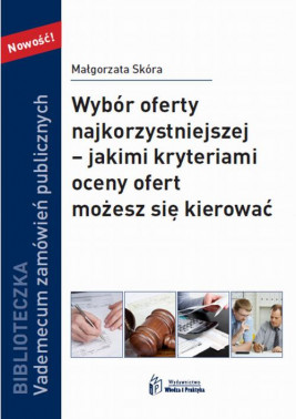 okładka Wybór oferty najkorzystniejszej – jakimi kryteriami oceny ofert możesz się kierować, Ebook | Małgorzata  Skóra