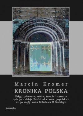 okładka Kronika polska Marcina Kromera, tom 1, Ebook | Marcin  Kromer