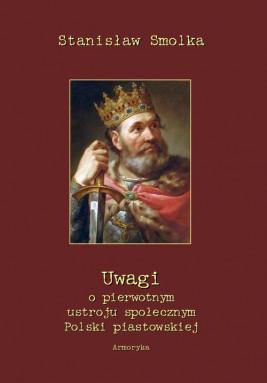 okładka Uwagi o pierwotnym ustroju społecznym Polski piastowskiej, Ebook | Stanisław  Smolka