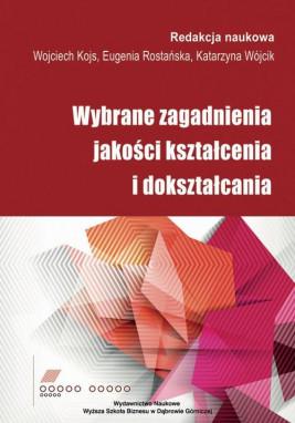 okładka Wybrane zagadnienia jakości kształcenia i dokształcania, Ebook | Katarzyna Wójcik, Eugenia  Rostańska, Wojciech  Kojs