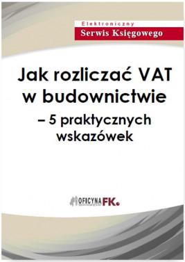 okładka Jak rozliczać VAT w budownictwie – 5 praktycznych wskazówek, Ebook | Praca Zbiorowa