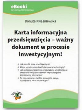 okładka Karta informacyjna przedsięwzięcia - ważny dokument w procesie inwestycyjnym, Ebook | Danuta Kwaśniewska