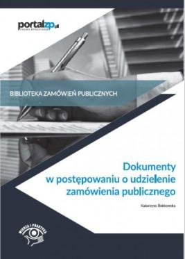 okładka Dokumenty w postępowaniach o udzielenie zamówienia publicznego, Ebook | Katarzyna  Bełdowska