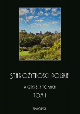 okładka Starożytności polskie w czterech tomach: tom I, Ebook | Jędrzej  Moraczewski