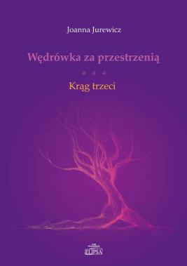 okładka Wędrówka za przestrzenią Krąg trzeci, Ebook | Joanna  Jurewicz