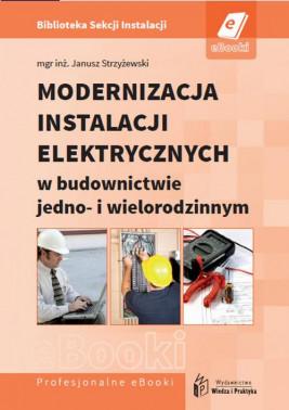 okładka Modernizacja instalacji elektrycznych w budownictwie jedno- i wielorodzinnym, Ebook | Janusz  Strzyżewski
