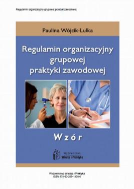 okładka Regulamin organizacyjny grupowej praktyki zawodowej - wzór, Ebook   Paulina Wójcik-Lulka