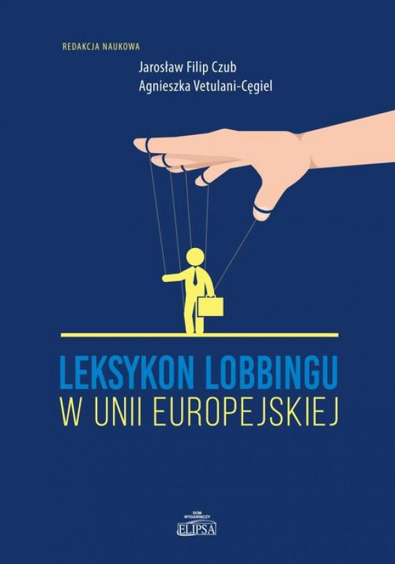 okładka Leksykon lobbingu w Unii Europejskiejebook | PDF | Agnieszka Vetulani-Cęgiel, Jarosław Filip