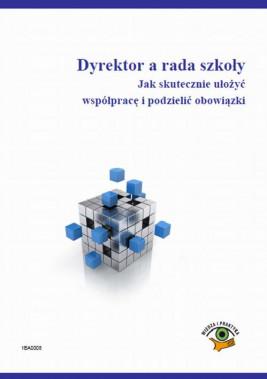 okładka Dyrektor a rada szkoły. Jak skutecznie ułożyć współpracę i podzielić obowiązki, Ebook | Małgorzata  Celuch