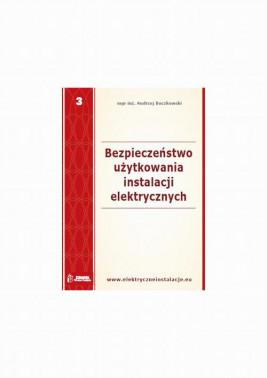 okładka Bezpieczeństwo użytkowania instalacji elektrycznych, Ebook | Andrzej  Boczkowski