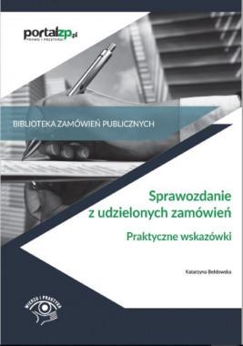 okładka Sprawozdanie z udzielonych zamówień, Ebook | Katarzyna  Bełdowska