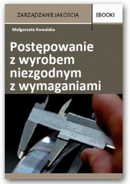 okładka Postępowanie z wyrobem niezgodnym z wymaganiami, Ebook | Małgorzata  Kowalska