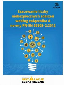 okładka Szacowanie liczby niebezpiecznych zdarzeń według załącznika A normy PN-EN 62305–2:2012, Ebook | Krzysztof  Wincencik