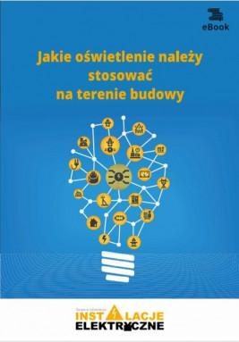 okładka Jakie oświetlenie należy stosować na terenie budowy, Ebook | Janusz  Strzyżewski