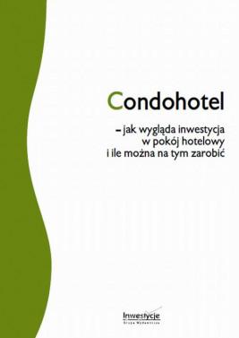 okładka Condohotel - jak wygląda inwestycja w pokój hotelowy  i ile można na tym zarobić, Ebook | Robert Sierant