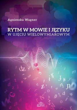 okładka Rytm w mowie i języku w ujęciu wielowymiarowym, Ebook   Agnieszka Wagner