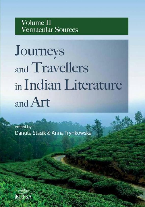 okładka Journeys and Travellers in Indian Literature and Art Volume II Vernacular Sourcesebook | PDF | Danuta  Stasik, Anna Trynkowska