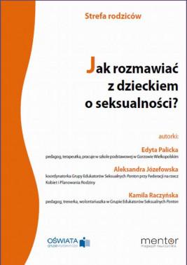 okładka Jak rozmawiać z dzieckiem o seksualności?, Ebook | Kamila Raczyńska, Edyta Palicka, Aleksandra Józefowska