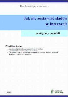 okładka Jak nie zostawiać śladów w Internecie, Ebook | Praca Zbiorowa