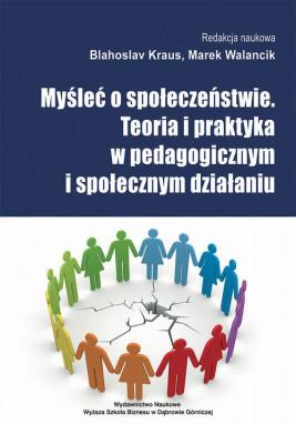 okładka Myśleć o społeczeństwie. Teoria i praktyka w pedagogicznym i społecznym działaniu, Ebook | Marek  Walancik, Blahoslav Kraus
