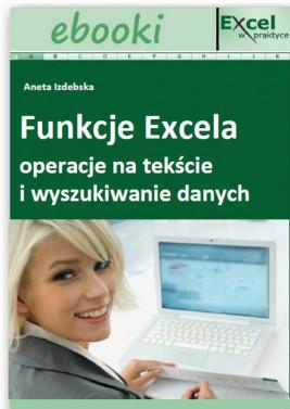 okładka Funkcje Excela - operacje na tekście i wyszukiwanie danych, Ebook | Praca Zbiorowa