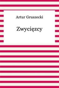 okładka Zwycięzcy. Ebook | EPUB,MOBI | Artur Gruszecki