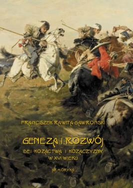 okładka Geneza i rozwój idei kozactwa i Kozaczyzny w XVI wieku, Ebook | Franciszek Rawita