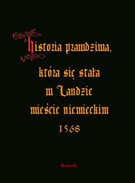 okładka Historia prawdziwa, która się stała w Landzie mieście niemieckim 1568, Ebook | Anonim
