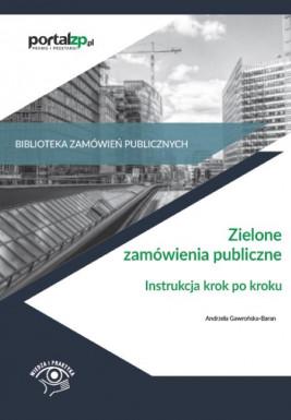 okładka Zielone zamówienia publiczne. Instrukcja krok po kroku, Ebook | Andrzela  Gawrońska-Baran