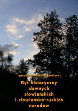 okładka Rys historyczny dawnych słowiańskich i słowiańsko-ruskich narodów, Ebook | Ignacy Benedykt