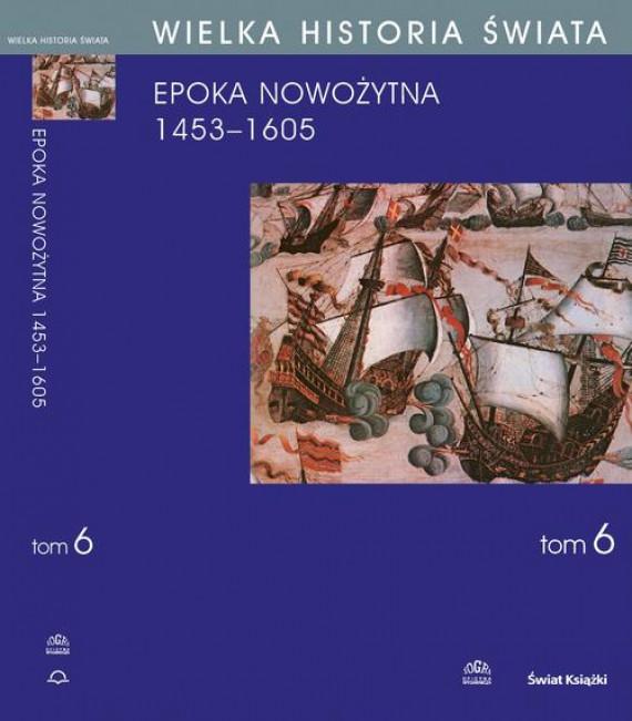 okładka WIELKA HISTORIA ŚWIATA tom VI Narodziny świata nowożytnego 1453-1605ebook | PDF | Stanisław  Grzybowski