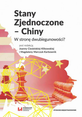 okładka Stany Zjednoczone – Chiny, Ebook | Joanna Ciesielska-Klikowska, Magdalena Marczuk-Karbownik