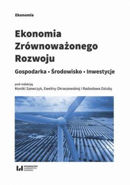 okładka Ekonomia zrównoważonego rozwoju, Ebook | Radosław Dziuba, Monika Szewczyk, Ewelina Okraszewska