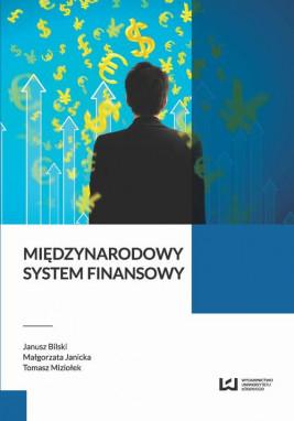 okładka Międzynarodowy system finansowy, Ebook | Janusz Bilski, Małgorzata Janicka, Tomasz Miziołek