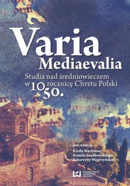 okładka Varia Mediaevalia, Ebook | Kirił  Marinow, Kamil Szadkowski, Katarzyna Węgrzyńska