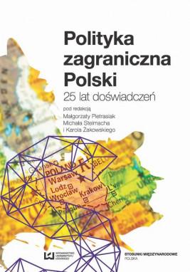 okładka Polityka zagraniczna Polski. 25 lat doświadczeń, Ebook | Karol Żakowski, Małgorzata Pietrasiak, Michał Stelmach