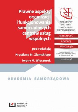 okładka Prawne aspekty organizacji i funkcjonowania samorządowych centrów usług wspólnych, Ebook | Krystian M., Iwona M.