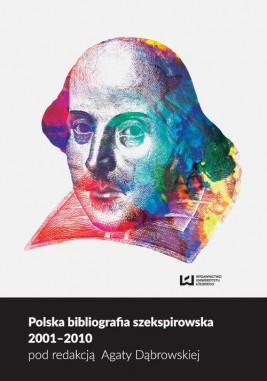 okładka Polska bibliografia szekspirowska 2001-2010, Ebook | Agata Dąbrowska